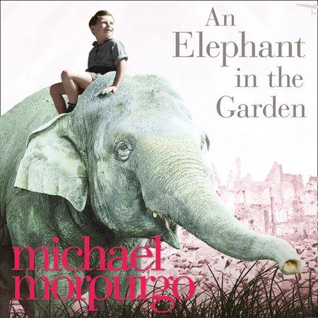 An Elephant in the Garden - Michael Morpurgo, Read by Fiona Clarke