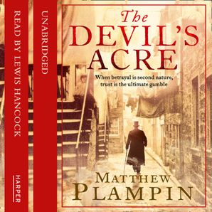 DEVIL'S ACRE Download Audio Unabridged edition by Matthew Plampin