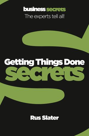 Getting Things Done (Collins Business Secrets)