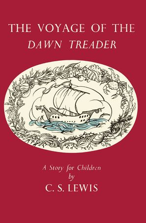 The Voyage of the Dawn Treader Hardcover Celebration of the original edition by