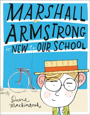 Marshall Armstrong Is New To Our School Paperback  by David Mackintosh