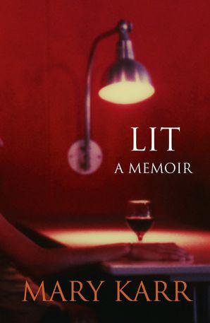 Lit: A Memoir Paperback  by
