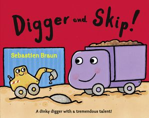 Digger and Skip Paperback  by Sebastien Braun