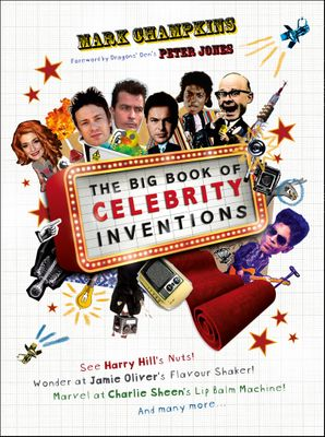 The Big Book of Celebrity Inventions Hardcover  by Mark Champkins