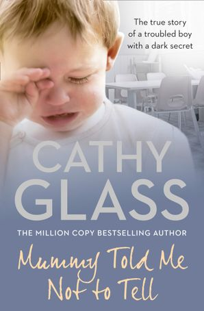 Mummy Told Me Not to Tell Paperback  by Cathy Glass