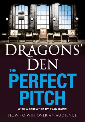 Dragons' Den: The Perfect Pitch Paperback  by No Author