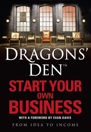dragons-den-start-your-own-business-from-idea-to-income