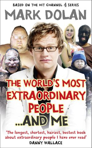 The World's Most Extraordinary People ... And Me