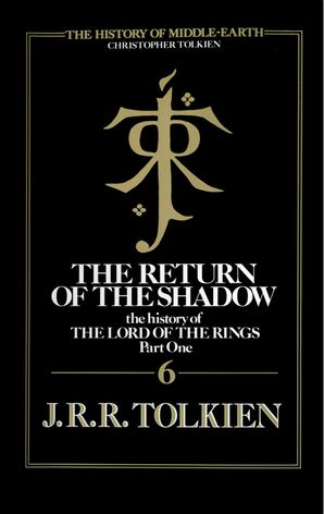 The Return of the Shadow Hardcover  by Christopher Tolkien