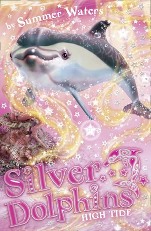 High Tide (Silver Dolphins, Book 9) Paperback  by Summer Waters