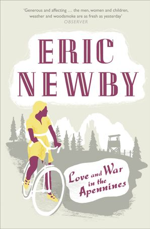 Love and War in the Apennines Paperback  by Eric Newby
