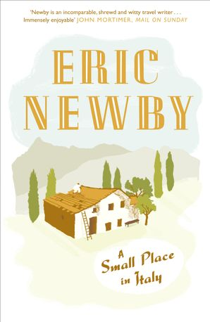 A Small Place in Italy Paperback  by Eric Newby
