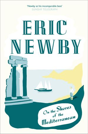 On the Shores of the Mediterranean Paperback  by Eric Newby