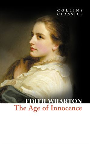 The Age of Innocence (Collins Classics) Paperback  by Edith Wharton
