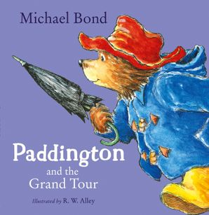 Paddington and the Grand Tour Paperback  by Michael Bond
