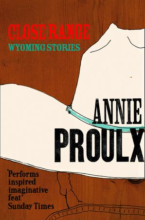 Close Range: Brokeback Mountain and other stories eBook  by Annie Proulx