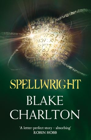 Spellwright (The Spellwright Trilogy, Book 1) eBook  by Blake Charlton