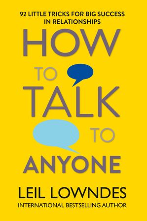 How to Talk to Anyone: 92 Little Tricks for Big Success in Relationships eBook  by Leil Lowndes