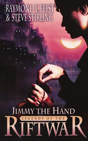 Jimmy the Hand (Legends of the Riftwar, Book 3) eBook  by Raymond E. Feist