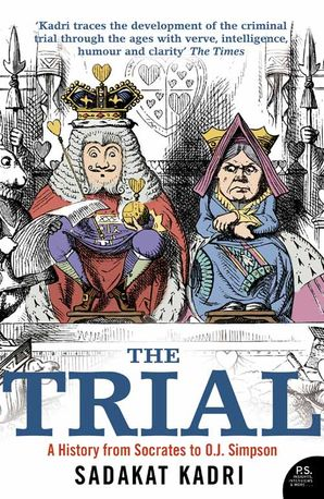 The Trial: A History from Socrates to O. J. Simpson eBook Text only edition by Sadakat Kadri