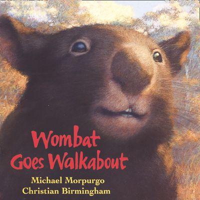 Wombat Goes Walkabout - Michael Morpurgo, Read by Jot Davies