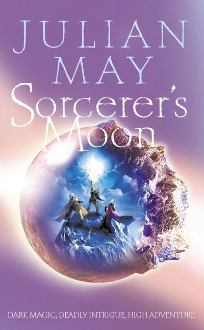 Sorcerer's Moon - Julian May