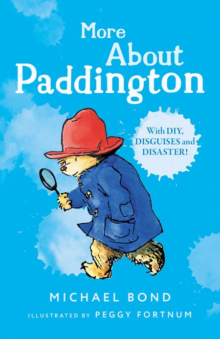 More About Paddington - Michael Bond, Illustrated by Peggy Fortnum