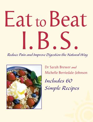 I.B.S.: Reduce Pain and Improve Digestion the Natural Way (Eat to Beat) eBook  by Dr. Sarah Brewer