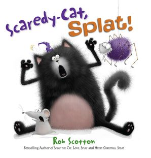 Scaredy-Cat, Splat! Paperback  by Rob Scotton