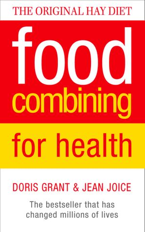 Food Combining for Health: The bestseller that has changed millions of lives eBook  by Doris Grant