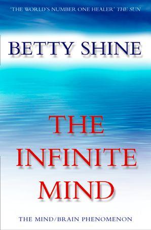 The Infinite Mind: The Mind/Brain Phenomenon eBook  by
