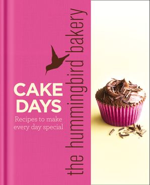 The Hummingbird Bakery Cake Days: Recipes to make every day special Hardcover  by Tarek Malouf