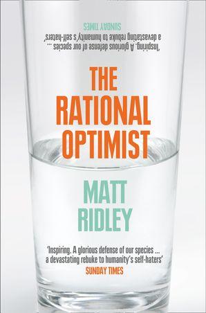 The Rational Optimist: How Prosperity Evolves eBook  by Matt Ridley