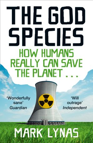 The God Species: How Humans Really Can Save the Planet... Paperback  by