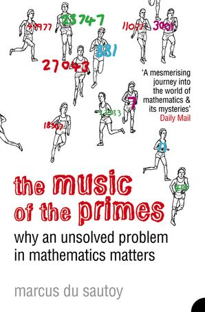 The Music of the Primes: Why an unsolved problem in mathematics matters (Text Only) eBook text-only edition by Marcus du Sautoy