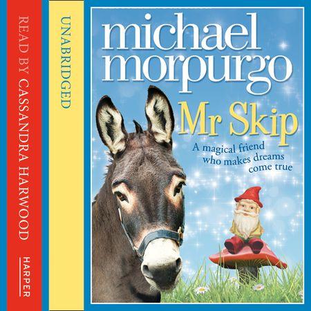 Mr Skip - Michael Morpurgo, Read by Cassandra Harwood