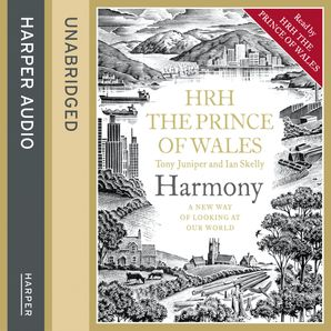 Harmony Download Audio Unabridged edition by H.R.H. Charles Windsor, Prince of Wales