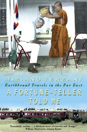 A Fortune-Teller Told Me: Earthbound Travels in the Far East eBook  by Tiziano Terzani