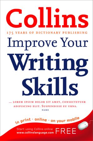 Collins Improve Your Writing Skills eBook First edition by Graham King