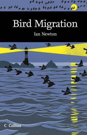 Bird Migration (Collins New Naturalist Library, Book 113) eBook  by Ian Newton