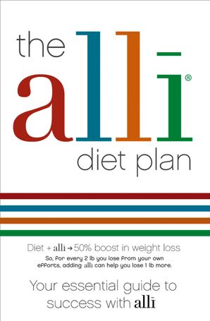 The alli Diet Plan: Your Essential Guide to Success with alli eBook  by No Author