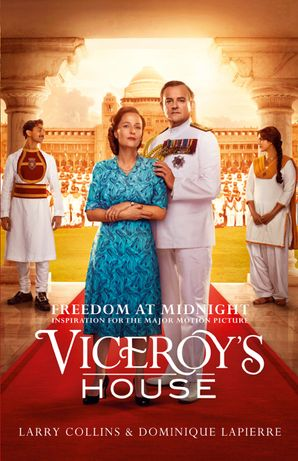 Freedom at Midnight: Inspiration for the major motion picture Viceroy's House eBook text-only edition by Larry Collins