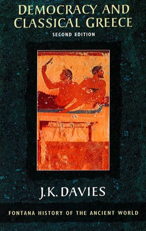 Democracy and Classical Greece (Text Only) eBook Second edition by J. K. Davies