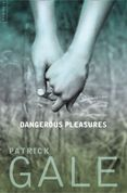 Dangerous Pleasures: A Decade of Stories