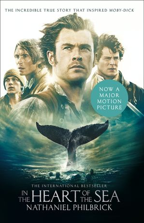 In the Heart of the Sea: The Epic True Story that Inspired 'Moby Dick' (Text Only) eBook  by Nathaniel Philbrick