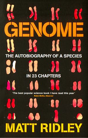 Genome: The Autobiography of a Species in 23 Chapters eBook  by