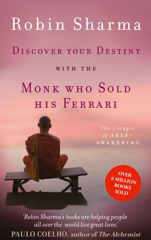 Discover Your Destiny with The Monk Who Sold His Ferrari: The 7 Stages of Self-Awakening eBook  by Robin Sharma