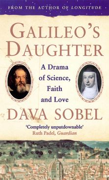 Galileou2019s Daughter: A Drama of Science, Faith and Love