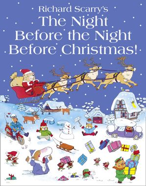 The Night Before The Night Before Christmas Paperback  by Richard Scarry