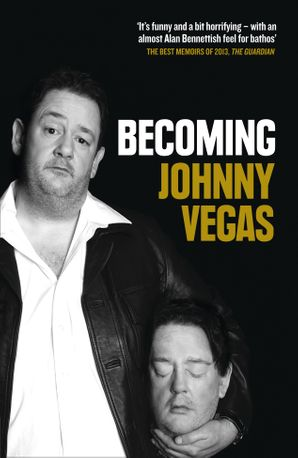 Becoming Johnny Vegas Paperback  by Johnny Vegas